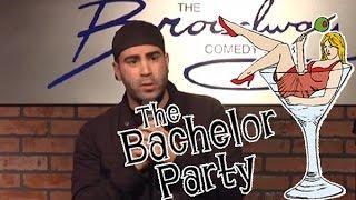 getlinkyoutube.com-Stand Up Comedy by Joe Narvaez - Bachelor Party