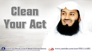 getlinkyoutube.com-Clean Your Act | Mufti Ismail Menk | January 20, 2017