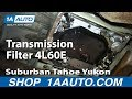 How To Service Change Transmission Filter 4L60E 2000-06 Suburban Tahoe Yukon