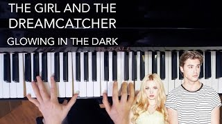 getlinkyoutube.com-Glowing In The Dark - The Girl and the Dreamcatcher Piano Cover