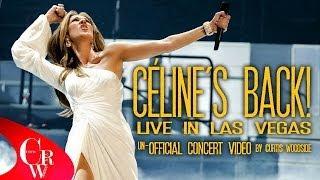 getlinkyoutube.com-CELINE'S BACK! UN-OFFICIAL LAS VEGAS   FULL CONCERT VIDEO SPECIAL