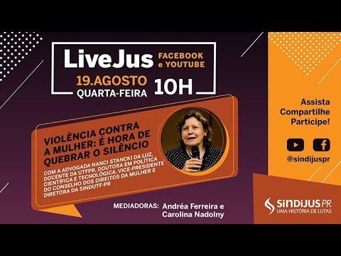 LiveJus: Violência contra a mulher - É hora de quebrar o silêncio