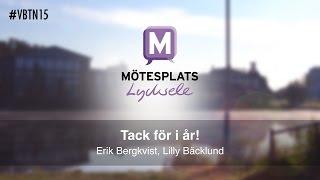 MPL 15 - Tack för i år - Erik Bergkvist och Lilly Bäcklund