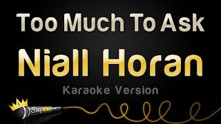 Niall Horan   Too Much To Ask (Karaoke Version)