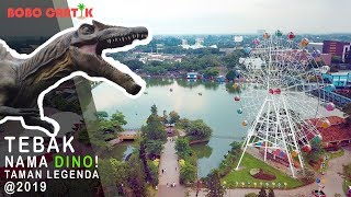 Taman Legenda DINOSAURUS review 2019