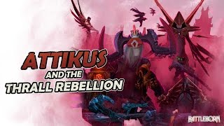 Battleborn - Attikus and the Thrall Rebellion DLC Trailer