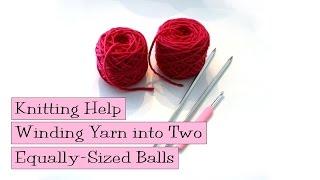 getlinkyoutube.com-Winding Yarn into Two Equally-Sized Balls