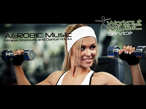 AEROBIC Music - Fitness Workouts and Dance Vol.04
