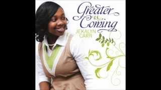 getlinkyoutube.com-Jekalyn Carr - Greater Is Coming
