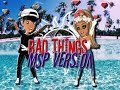 Bad ThingsMachine Gun Kelly and Camila Cabello Msp Version