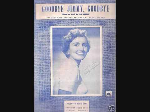 Goodbye Jimmy Goodbye de Kathy Linden Letra y Video