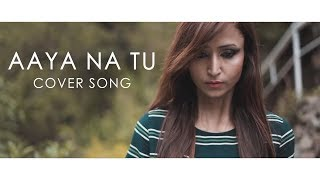 Aaya Na Tu (COVER) NODDY KHAN FT CAFY KHAN