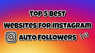 Top 5 Best Websites For Instagram Auto Followers