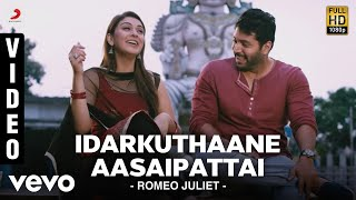getlinkyoutube.com-Romeo Juliet - Idarkuthaane Aasaipattai Video | Jayam Ravi, Hansika | D. Imman
