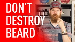 Stop Destroying your Beard | Eric Bandholz