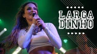 getlinkyoutube.com-Largadinho | Claudia Leitte