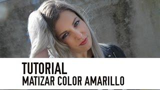 Tutorial: Como eliminar el tono amarillo de tu cabello