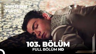 getlinkyoutube.com-Muhteşem Yüzyıl 103. Bölüm - (HD) (Sezon Finali)