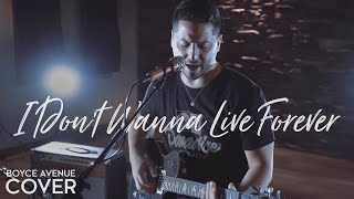I Don't Wanna Live Forever - Zayn & Taylor Swift  (Boyce Avenue acoustic cover) on Spotify & iTunes