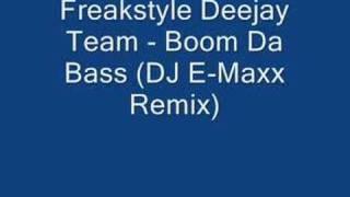 getlinkyoutube.com-Freakstyle Deejay Team - Boom Da Bass (DJ E-Maxx Remix)
