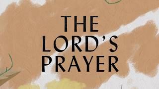 The Lord's Prayer Lyric Video - Hillsong Worship
