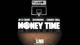 Jr O Crom & Doumams - Money Time (ft. Charly Bell)