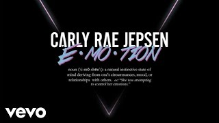 Carly Rae Jepsen - E·MO·TION (Audio)