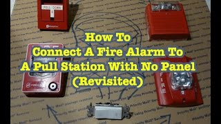 (Tutorial) How To Connect A Fire Alarm Without A Panel (Revisited)