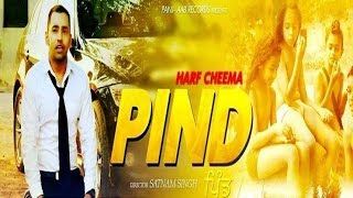 getlinkyoutube.com-New Punjabi Songs 2016 || PIND - Official Video || Harf Cheema || Latest Punjabi Song 2016
