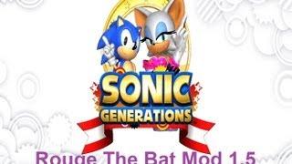 getlinkyoutube.com-Sonic Generations Mod - Rouge Mod Version 1.5 Release ( UNSTABLE)