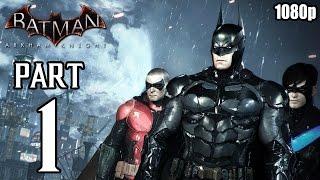 getlinkyoutube.com-Batman: Arkham Knight - Walkthrough PART 1 (PS4) Gameplay No Commentary [1080p] TRUE-HD QUALITY