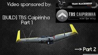getlinkyoutube.com-[BUILD] TBS Caipirinha FPV Wing PART I