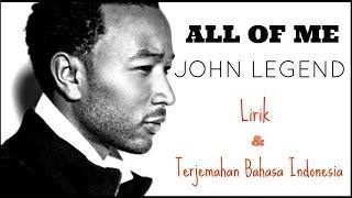 ALL OF ME   JOHN LEGEND ( LIRIK DAN TERJEMAHAN BAHASA INDONESIA)