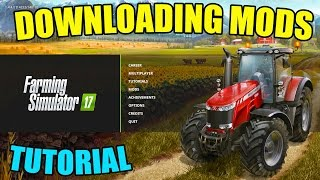 HOW TO: DOWNLOAD MODS   FARMING SIMULATOR 2017   PC ONLY