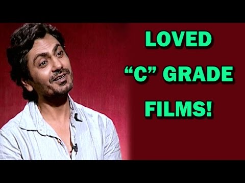 EXCLUSIVE INTERVIEW - Nawazuddin Siddhiqui's love for 'C' grade films!   KICK Movie