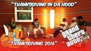 getlinkyoutube.com-THANKSGIVING IN DA HOOD (GTA 5 SKIT) #THANKSGIVING2016