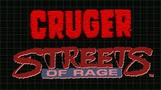 CRUGER | Streets of Rage II
