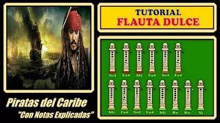 """Piratas del Caribe en Flauta Dulce """"Con Notas Explicadas"""" //FÁCIL//"""