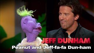 "getlinkyoutube.com-""Peanut and Jeff-fa-fa Dun-ham"" | Spark of Insanity  | JEFF DUNHAM"
