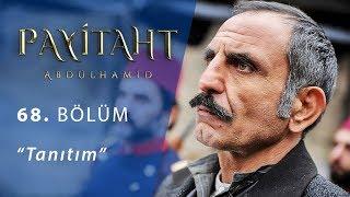 Payitaht Abdülhamid 68. Bölüm Tanıtım