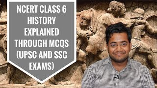 NCERT Class 6 History explained through MCQs (UPSC and SSC exams)