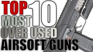 Top 10 Most Over Used Airsoft Guns - Most Common/Popular Airsoft Guns - USAirsoft