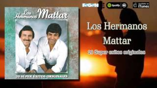 Los hermanos Mattar. 20 super exitos originales. Full album