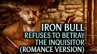 Dragon Age: Inquisition - Trespasser DLC - Iron Bull refuses to betray the Inquisitor (Romance)
