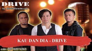 KAU DAN DIA   DRIVE Karaoke