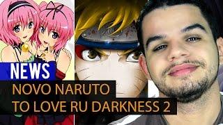 getlinkyoutube.com-Novo Naruto e To Love Ru Darkness 2 - NAU