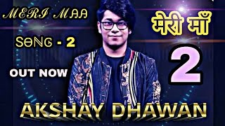 Meri Maa Part  2 Rap Song By Akshay Dhawan | Winner Of Dil Hai Hindustani 2