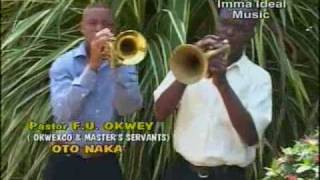 getlinkyoutube.com-NIGERIAN MUSIC; Pastor Friday U Okwey- 'Oto naka'
