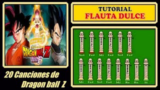 "getlinkyoutube.com-20 Canciones de Dragon Ball Z en Flauta ""Con Notas Explicadas"""