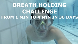 30 day breath hold challenge day1 - Hold your breath longer from 1 to 4 min in 30 days